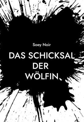 Das Schicksal der Wölfin