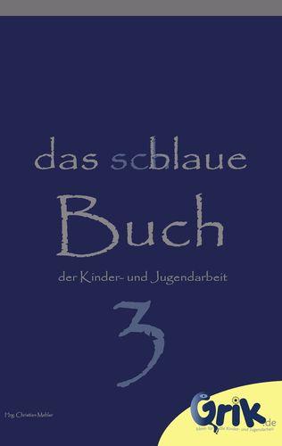 das schlaue, blaue Buch der Kinder- und Jugendarbeit 3