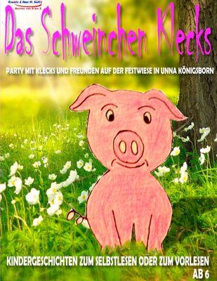 DAS SCHWEINCHEN KLECKS - Party mit Klecks und Freunden auf der Festwiese in Unna Königsborn