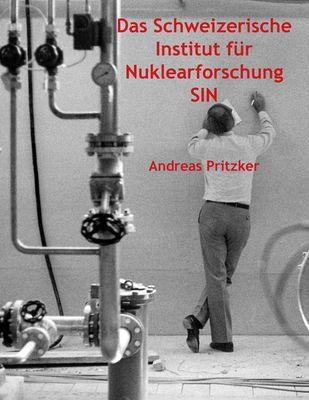 Das Schweizerische Institut für Nuklearforschung SIN
