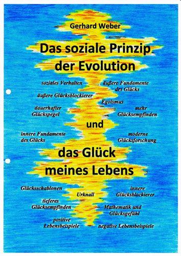 Das soziale Prinzip der Evolution und das Glück meines Lebens