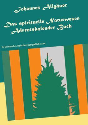 Das spirituelle Naturwesen Adventskalender Buch