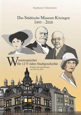 Das Städtische Museum Kitzingen 1895-2020, Projekte 2011-2020