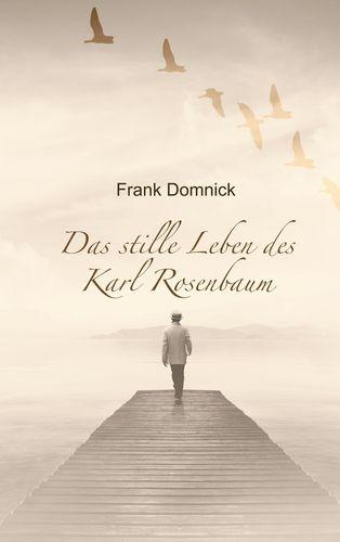Das stille Leben des Karl Rosenbaum