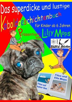 Das superdicke und lustige Koboldgeschichtenbuch für Kinder - präsentiert von Lilly Mops
