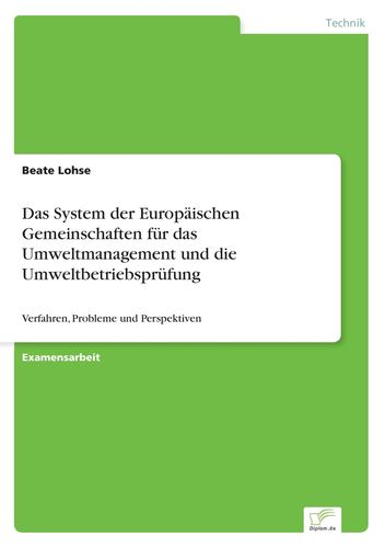 Das System der Europäischen Gemeinschaften für das Umweltmanagement und die Umweltbetriebsprüfung
