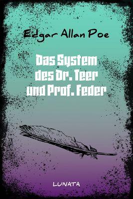 Das System des Dr. Teer und Prof. Feder