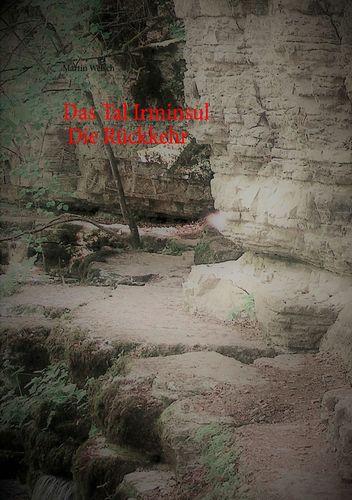 Das Tal Irminsul  - Die Rückkehr
