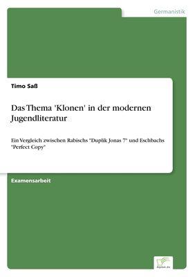 Das Thema 'Klonen' in der modernen Jugendliteratur
