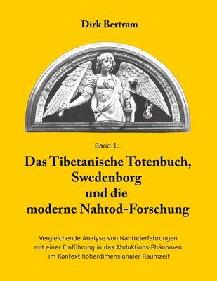 Das Tibetanische Totenbuch, Swedenborg und die moderne Nahtod-Forschung