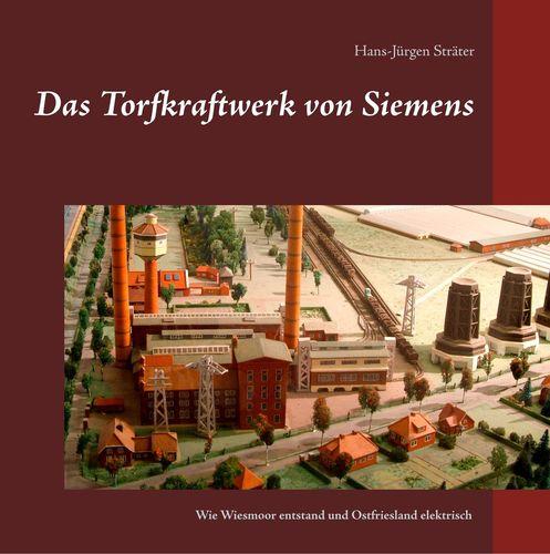 Das Torfkraftwerk von Siemens