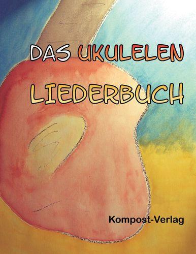 Das Ukulelen-Liederbuch
