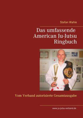 Das umfassende American Ju-Jutsu Ringbuch