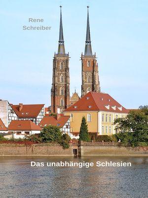 Das unabhängige Schlesien