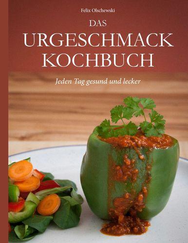 Das Urgeschmack-Kochbuch