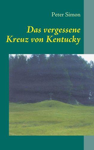 Das vergessene Kreuz von Kentucky