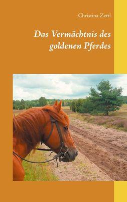 Das Vermächtnis des goldenen Pferdes