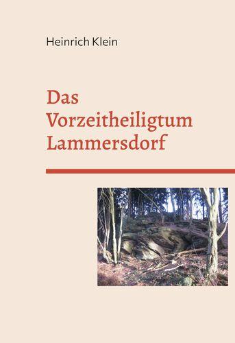 Das Vorzeitheiligtum Lammersdorf