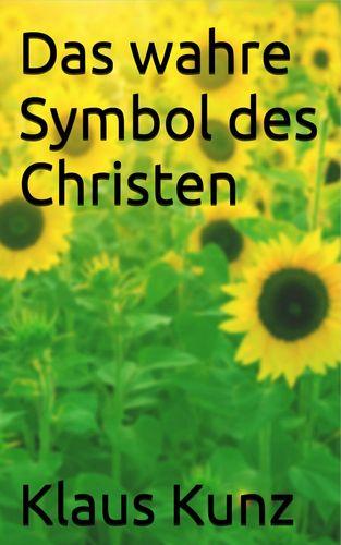 Das wahre Symbol des Christen