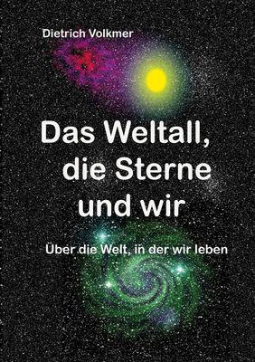 Das Weltall, die Sterne und wir