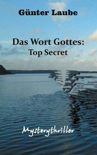 Das Wort Gottes: Top Secret