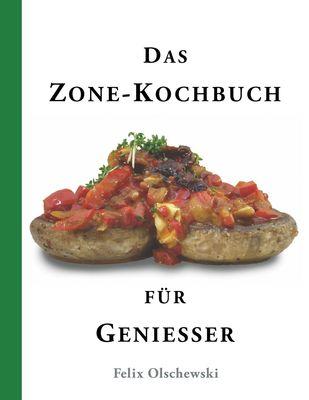 Das Zone-Kochbuch für Genießer