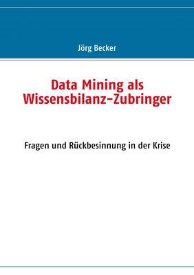 Data Mining als Wissensbilanz-Zubringer