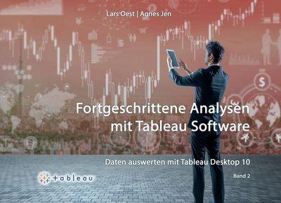 Daten auswerten mit Tableau Desktop 10: Band 2