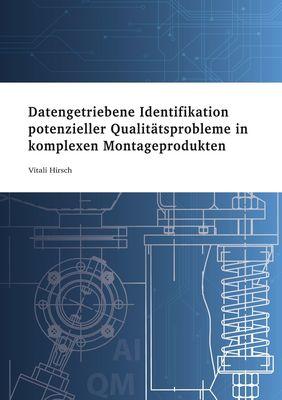 Datengetriebene Identifikation potenzieller Qualitätsprobleme in komplexen Montageprodukten