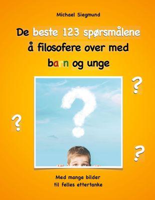 De beste 123 spørsmålene å filosofere over med barn og unge