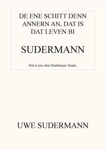 De ene schitt den andern an, dat is dat Leven bi Sudermann