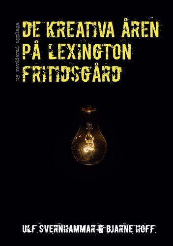 De kreativa åren på Lexington fritidsgård