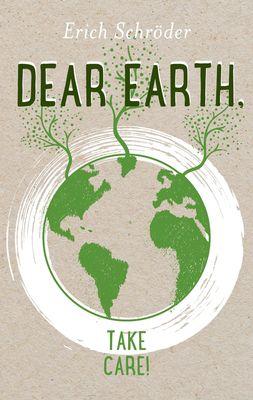 Dear Earth, take Care!