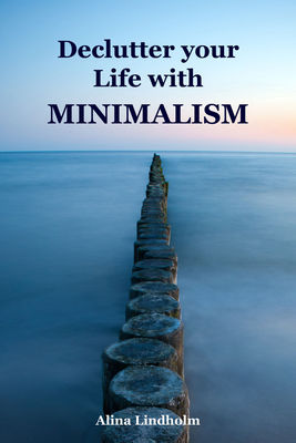 Declutter your Life with Minimalism