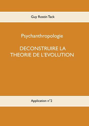 Déconstruire la théorie de l'évolution