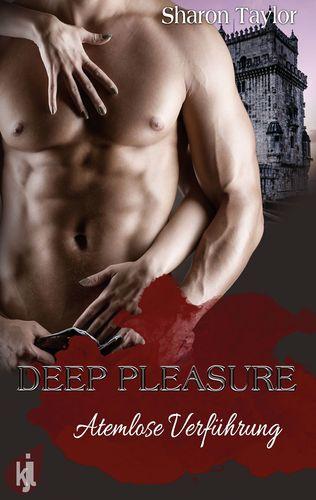Deep Pleasure - Atemlose Verführung