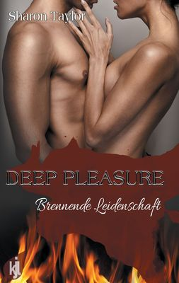 Deep Pleasure - Brennende Leidenschaft