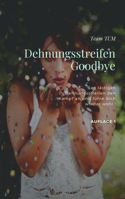Dehnungsstreifen - Goodbye