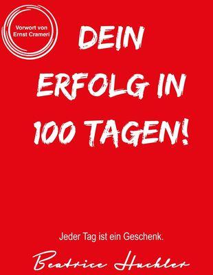 Dein Erfolg in 100 Tagen!