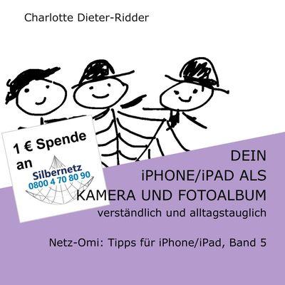 Dein iPhone/iPad als Kamera und Fotoalbum -verständlich und alltagstauglich