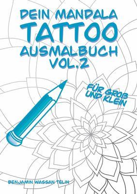 Dein Mandala Tattoo Ausmalbuch Vol.2
