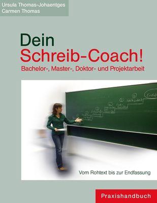 Dein Schreib-Coach! Bachelor-, Master-, Doktor- und Projektarbeit