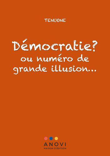 Démocratie ? ou numéro de grande illusion…