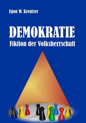 Demokratie - Fiktion der Volksherrschaft