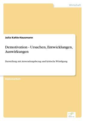 Demotivation - Ursachen, Entwicklungen, Auswirkungen