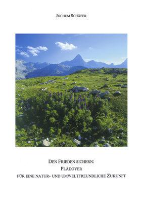 Den Frieden sichern: Plädoyer für eine Natur- und umweltfreundliche Zukunft