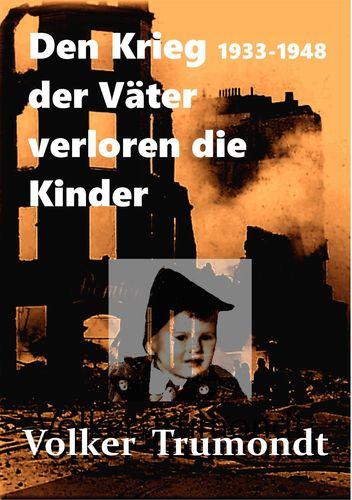 Den Krieg der Väter verloren die Kinder
