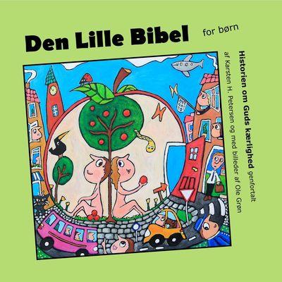 Den Lille Bibel - om Guds kærlighed