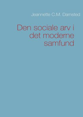Den sociale arv i det moderne samfund