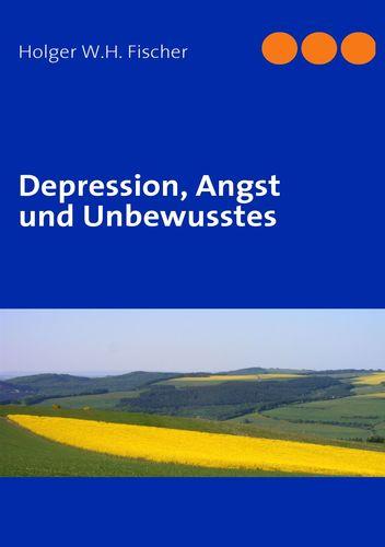 Depression, Angst und Unbewusstes